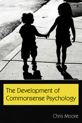 The Development of Commonsense Psychology by Chris Moore