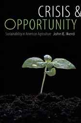 Crisis and Opportunity by John E. Ikerd