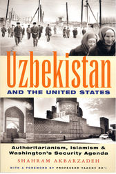 Uzbekistan and the United States by Shahram Akbarzadeh