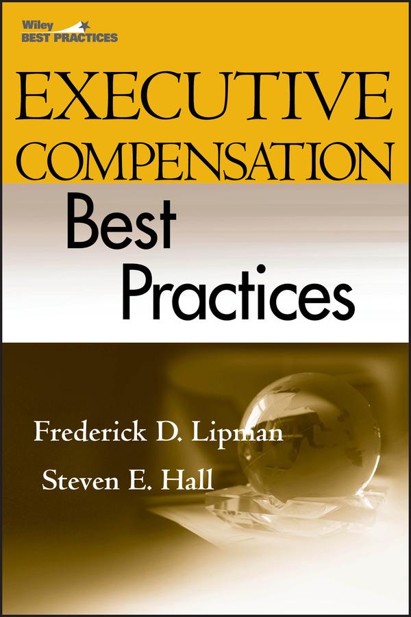 Download Ebook Executive Compensation Best Practices by Frederick D. Lipman Pdf