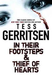 In Their Footsteps & Thief of Hearts by Tess Gerritsen