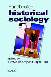 Handbook of Historical Sociology by Gerard Delanty