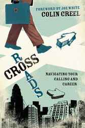 Crossroads (Foreword by Joe White) by Colin Creel