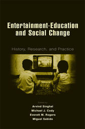 Entertainment-Education and Social Change by Arvind Singhal