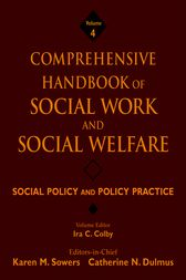 Comprehensive Handbook of Social Work and Social Welfare, Social Policy and Policy Practice by Karen M. Sowers
