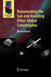 Rejuvenating the Sun and Avoiding Other Global Catastrophes by Martin Beech