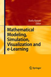 Mathematical Modeling, Simulation, Visualization and e-Learning by Dialla Konaté