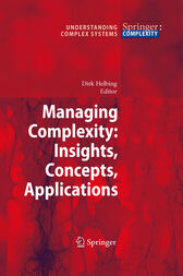 Managing Complexity: Insights, Concepts, Applications by Dirk Helbing