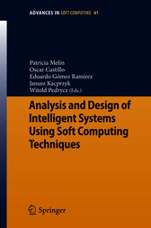 Analysis and Design of Intelligent Systems Using Soft Computing Techniques by Patricia Melin