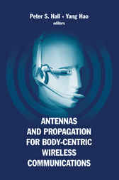 Antennas and Propagation for Body-Centric Wireless Communication by Peter Hall