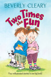 Two Times the Fun by Beverly Cleary