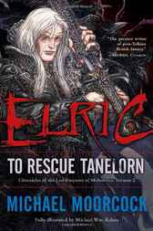 Elric: To Rescue Tanelorn by Michael Moorcock