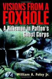 Visions From a Foxhole by William Foley