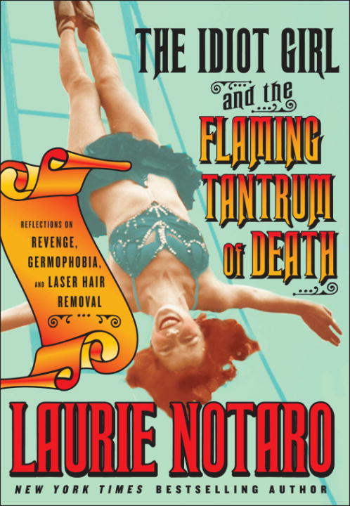 Download Ebook The Idiot Girl and the Flaming Tantrum of Death by Laurie Notaro Pdf
