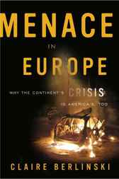 Menace in Europe by Claire Berlinski