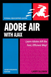 Adobe AIR (Adobe Integrated Runtime) with Ajax by Larry Ullman