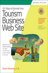 101 Ways to Promote Your Tourism Business Web Site by Susan Sweeney
