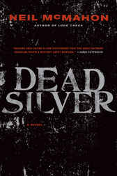 Dead Silver by Neil McMahon