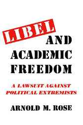 Libel and Academic Freedom by Arnold M. Rose
