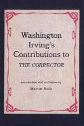 Washington Irving's Contributions to the Corrector by Martin Roth
