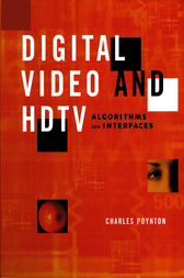 Digital Video and HD by Charles Poynton
