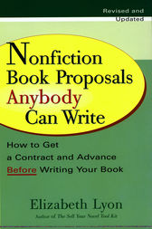 Nonfiction Book Proposals Anybody can Write (Revised and Updated) by Elizabeth Lyon