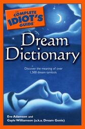 The Complete Idiot's Guide Dream Dictionary by Dream Genie