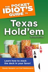 The Pocket Idiot's Guide to Texas Hold'em, 2nd Edition by Carl Baldassarre