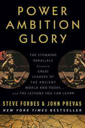 Power Ambition Glory by Steve Forbes