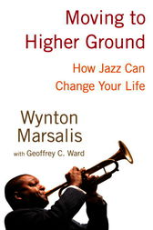Moving to Higher Ground by Wynton Marsalis