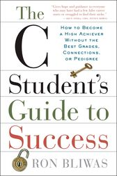 The C Student's Guide to Success by Ron Bliwas