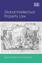 Global Intellectual Property Law by G Dutfield