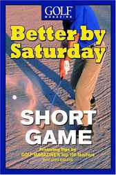 Better by Saturday (TM) - Short Game by Greg Midland