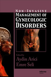 Non-Invasive Management of Gynecologic Disorders by Aydin Arici