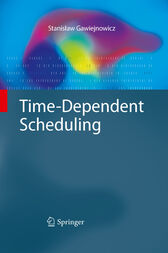 Time-Dependent Scheduling by Stanislaw Gawiejnowicz