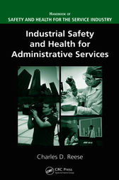 Industrial Safety and Health for Administrative Services by Charles D. Reese