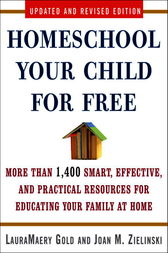 Homeschool Your Child for Free by LauraMaery Gold