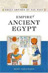 Empire of Ancient Egypt by Wendy Christensen