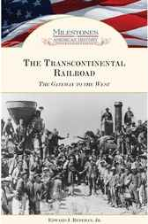 The Transcontinental Railroad by Edward J. Renehan