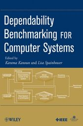 Dependability Benchmarking for Computer Systems by Karama Kanoun