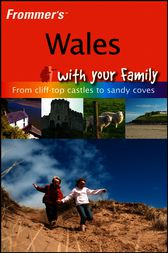 Frommer'sTM Wales With Your Family by Nick Dalton