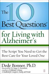 The 10 Best Questions for Living with Alzheimer's by Dede Bonner