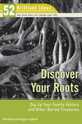Discover Your Roots (52 Brilliant Ideas) by Paul Blake