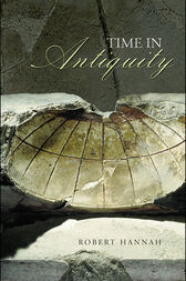 Time in Antiquity by Robert Hannah
