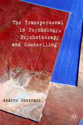 The Transpersonal in Psychology, Psychotherapy and Counselling by Andrew Shorrock