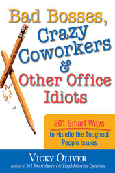 Bad Bosses, Crazy Coworkers & Other Office Idiots by Vicky Oliver