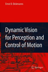 Dynamic Vision for Perception and Control of Motion by Ernst Dieter Dickmanns