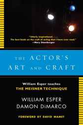 The Actor's Art and Craft by William Esper