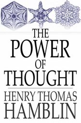 The Power of Thought by Henry Thomas Hamblin