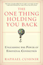 The One Thing Holding You Back by Raphael Cushnir